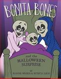 Bonita Bones and the Halloween Surprise, Jeanne Woods and Patricia Lugo, 1477241035
