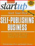 Start Your Own Self-Publishing Business : Your Step-by-Step Guide to Success, Dorsey, Jennifer, 1599181037