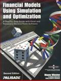 Financial Models Using Simulation and Optimization : A Step-by-Step Guide with Excel and Palisade's DecisionTools, Winston, Wayne L., 1893281035