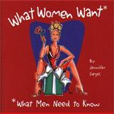 What Women Want, Jennifer Siegel, 1931721033