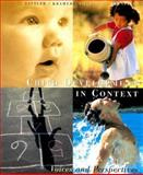 Child Development in Context : Voices and Perspectives, Sattler, David N. and Bernstein, Douglas A., 0395921031