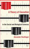 A Theory of Causation in the Social and Biological Sciences, Reutlinger, Alexander, 1137281030