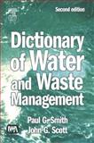 Dictionary of Water and Waste Management, Smith, Paul G. and Scott, John G., 1843391031