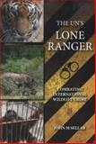 The Un's Lone Ranger, John M. Sellar, 1849951039