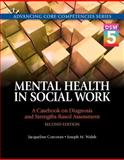 Mental Health in Social Work : A Casebook on Diagnosis and Strengths Based Assessment, Corcoran, Jacqueline and Walsh, Joseph M., 0205991033