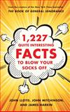 1,227 Quite Interesting Facts to Blow Your Socks Off, John Lloyd and John Mitchinson, 0393241033