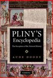 Pliny's Encyclopedia : The Reception of the Natural History, Doody, Aude, 0521491037