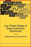 Low Power Design in Deep Submicron Electronics, , 0792381033
