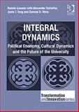 Integral Dynamics : Polical Economy Culture Dynamics and the Future of the Univeristy, Lessem, Ronnie and Schieffer, Alexander, 1409451038