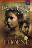 A Daughter of Zion, Bodie Thoene and Brock Thoene, 1414301030