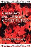 Canada's Indigenous Constitution, Borrows, John, 1442641037