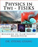 Physics in Twi - Fisiks, Oteng Gyang, 1452851034