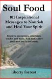 Soul Food: 101 Inspirational Messages to Nourish and Heal Your Spirit, liberty forrest, 1481251031