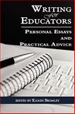 Writing for Educators : Personal Essays and Practical Advice (PB), Bromley, Karen D'Angelo, 1607521032