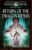 Return of the Dragon Riders, Kristian Alva, 1937361039