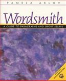 Wordsmith : A Guide to Paragraphs and Short Essays, Arlov, Pamela, 013095103X