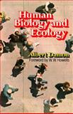 Human Biology and Ecology, Damon, Albert, 0393091031