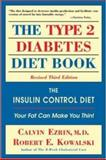 The Type II Diabetes Diet Book, Ezrin, Calvin and Kowalski, Robert E., 0737301031