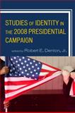 Studies of Identity in the 2008 Presidential Campaign, Denton, Robert, 0739141031
