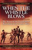 When the Whistle Blows, Andrew Riddoch and John Kemp, 0857331035