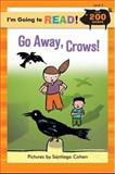 Go Away, Crows!, Margot Linn, 140272103X