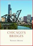 Chicago's Bridges, Nathan Holth, 0747811032