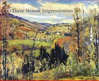 Three Vermont Impressionists, , 0945291035