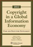 Copyright in a Global Information Economy, 2012 Case and Statutory Supplement, Cohen, Julie E. and Loren, Lydia P., 145481103X