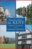 Follow These Writers... in Kent, Judith Bastide and Michael Rich, 1481781030