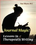 Journal Magic! Lessons in Therapeutic Writing, Meyn, M. C., 1893171035