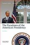 The Paradoxes of the American Presidency, Cronin, Thomas E. and Genovese, Michael A., 0199861048