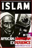 Islam in the African-American Experience, Turner, Richard B., 0253211042