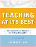 Teaching at Its Best : A Research-Based Resource for College Instructors, Nilson, Linda B., 0470401044