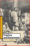 Prophecy and Discernment, Moberly, R. W. L., 0521051045
