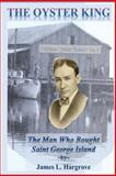 The Oyster King, James L. Hargrove, 1483961044