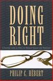 Doing Right : A Practical Guide to Ethics for Physicians and Medical Trainees, , 0195411048