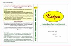 Kaizen Desk Reference Standard : The Complete Guide for Applying Kaizen to Continuously Improve Business Results, Vitalo, Raphael L. and Butz, Frank, 0972281045