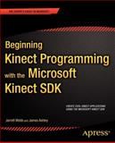 Beginning Kinect Programming with the Microsoft Kinect SDK, Jarrett Webb and James Ashley, 1430241047