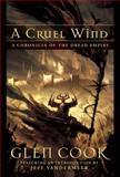 A Cruel Wind, Glen Cook, 1597801046