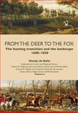 From the Deer to the Fox : The Hunting Transition and the Landscape, 1600-1850, de Belin, Mandy, 1909291048