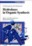 Hydrolases in Organic Synthesis : Regio- and Stereoselective Biotransformations, Bornscheuer, Uwe Theo and Kazlauskas, Romas Joseph, 3527301046