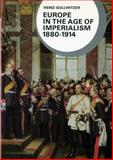 Europe in the Age of Imperialism, 1880-1914, Gollwitzer, Heinz, 0393951049