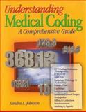 Understanding Medical Coding : A Comprehensive Guide, Johnson, Sandra L., 0766801047