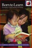 Born to Learn : Developing a Child's Reading and Writing, Ringler, Lenore H. and Rhodes, Carole, 088751104X