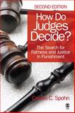 How Do Judges Decide? : The Search for Fairness and Justice in Punishment, Spohn, Cassia C. and Spohn, Cassia C. (Cathleen), 1412961041