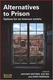 Alternatives to Prison : Options for an Insecure Society, , 1843921049