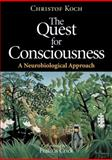 The Quest for Consciousness : A Neurobiological Approach, Koch and Christof, Koch, 1936221047