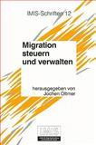 Migration Steuern und Verwalten : Deutschland Vom Spaten 19. Jahrhundert Bis Zur Gegenwart, , 3899711041