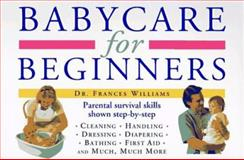 Babycare for Beginners, Frances Williams, 0062731041