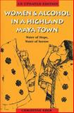 Women and Alcohol in a Highland Maya Town 9780292721043